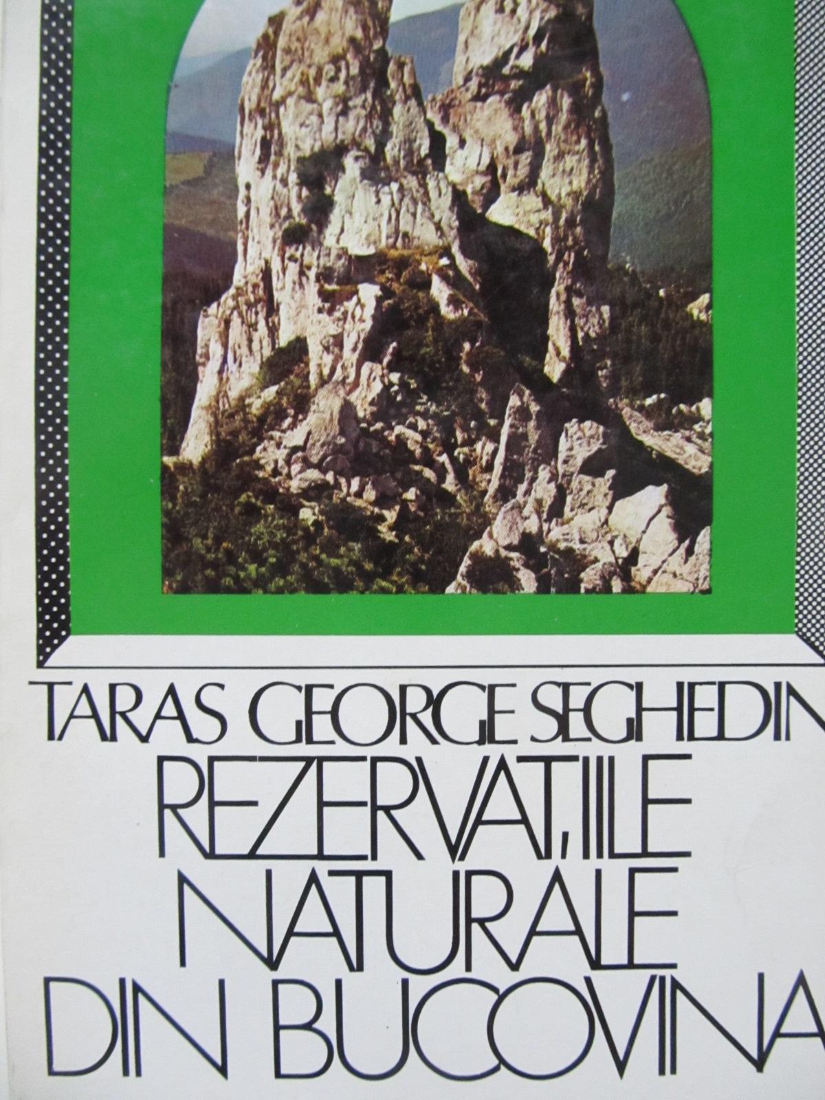 Carte Rezervatiile naturale din Bucovina (cu harta) - Taras George Seghedin