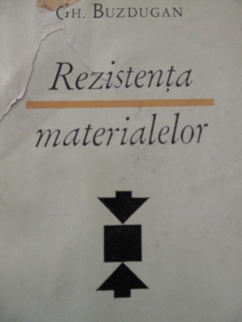 Rezistenta materialelor [1] - Gheorghe Buzdugan | Detalii carte