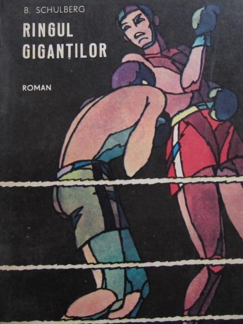 Ringul gigantilor - B. Schulberg | Detalii carte