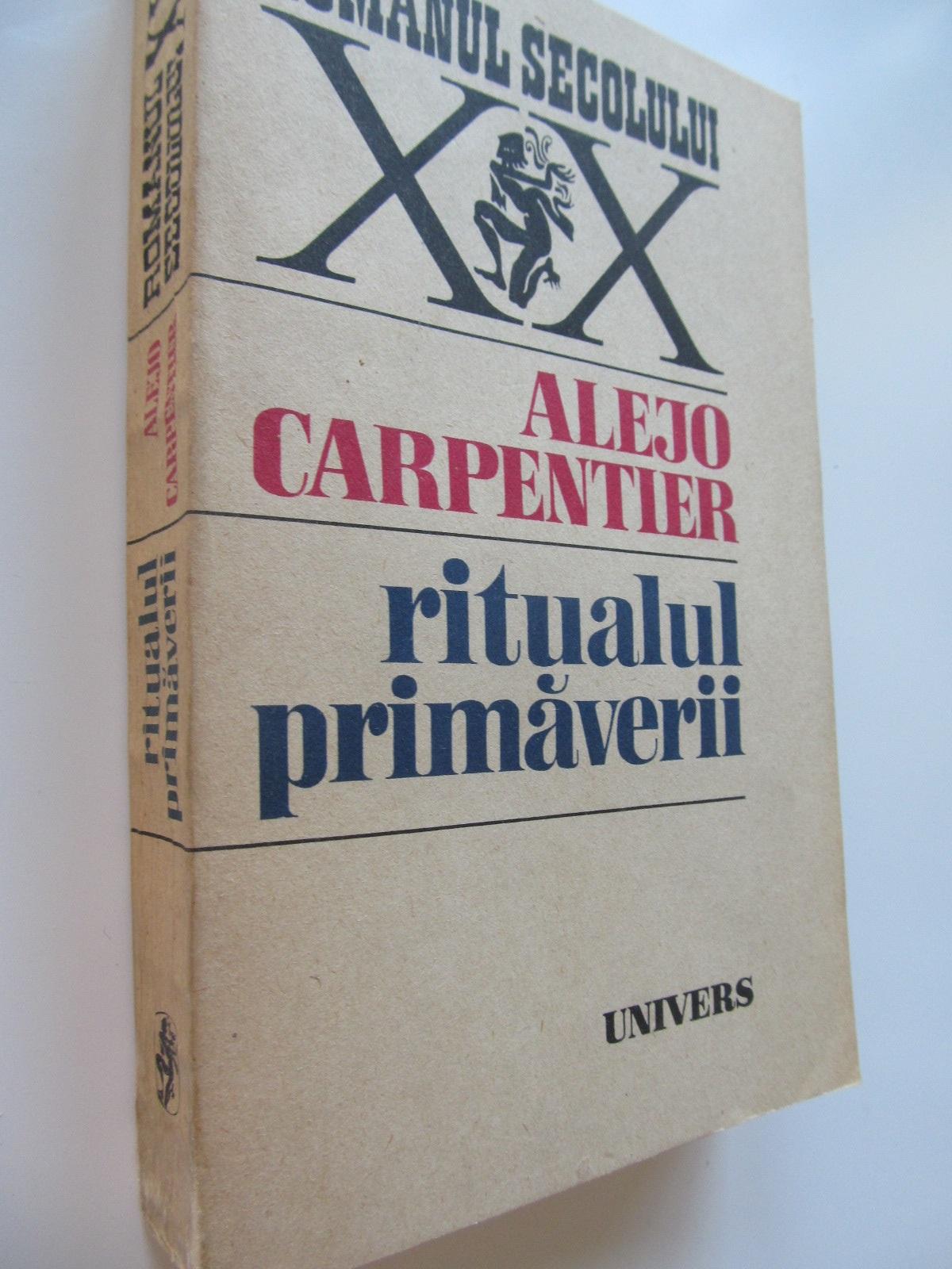 Ritualul primaverii - Alejo Carpentier | Detalii carte