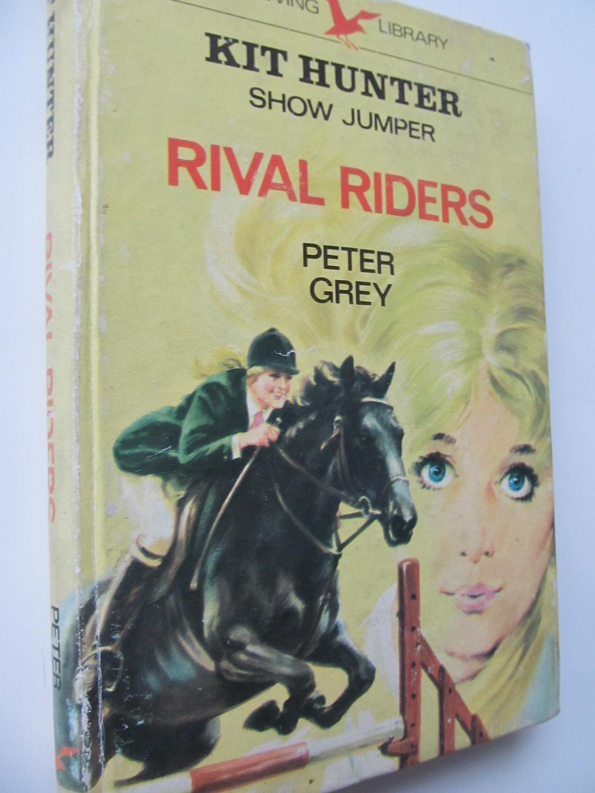 Rival riders (Kit Hunter Show Jumper) - Peter Grey | Detalii carte
