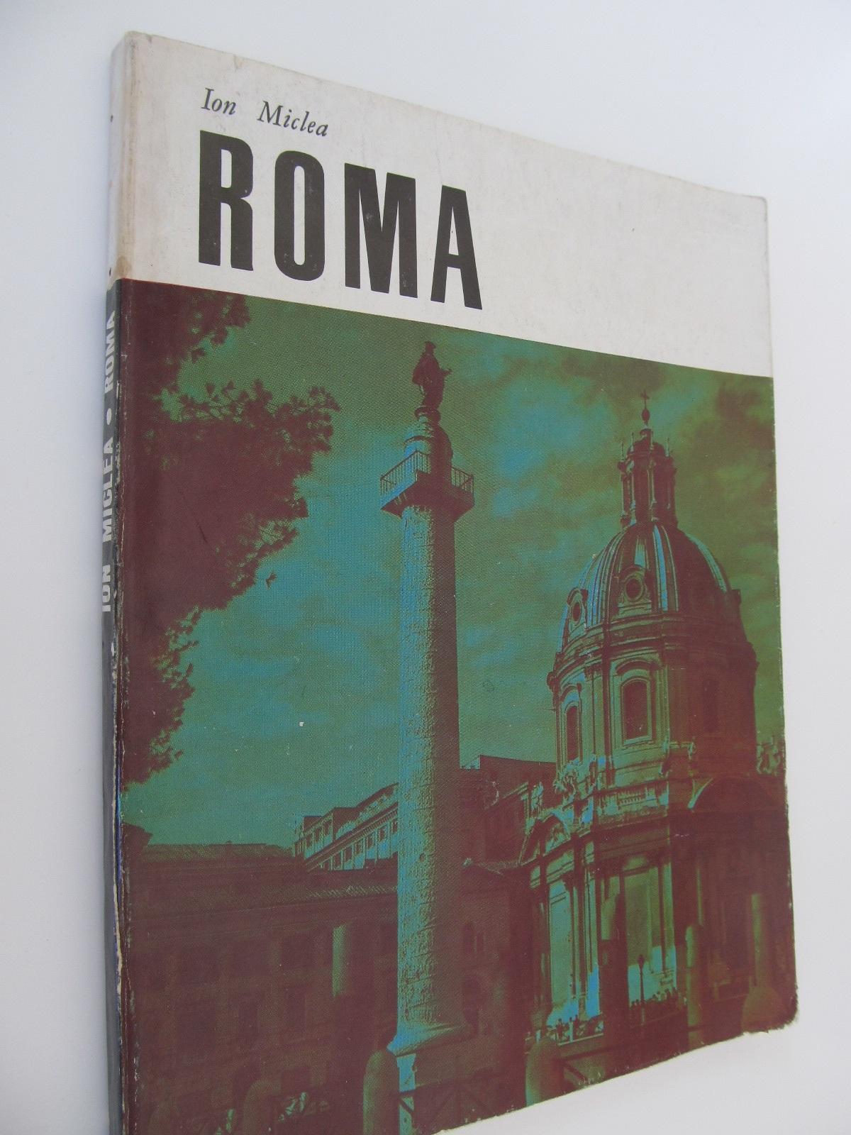 Carte Roma (album - prefata Al. Balaci) - Ion Miclea