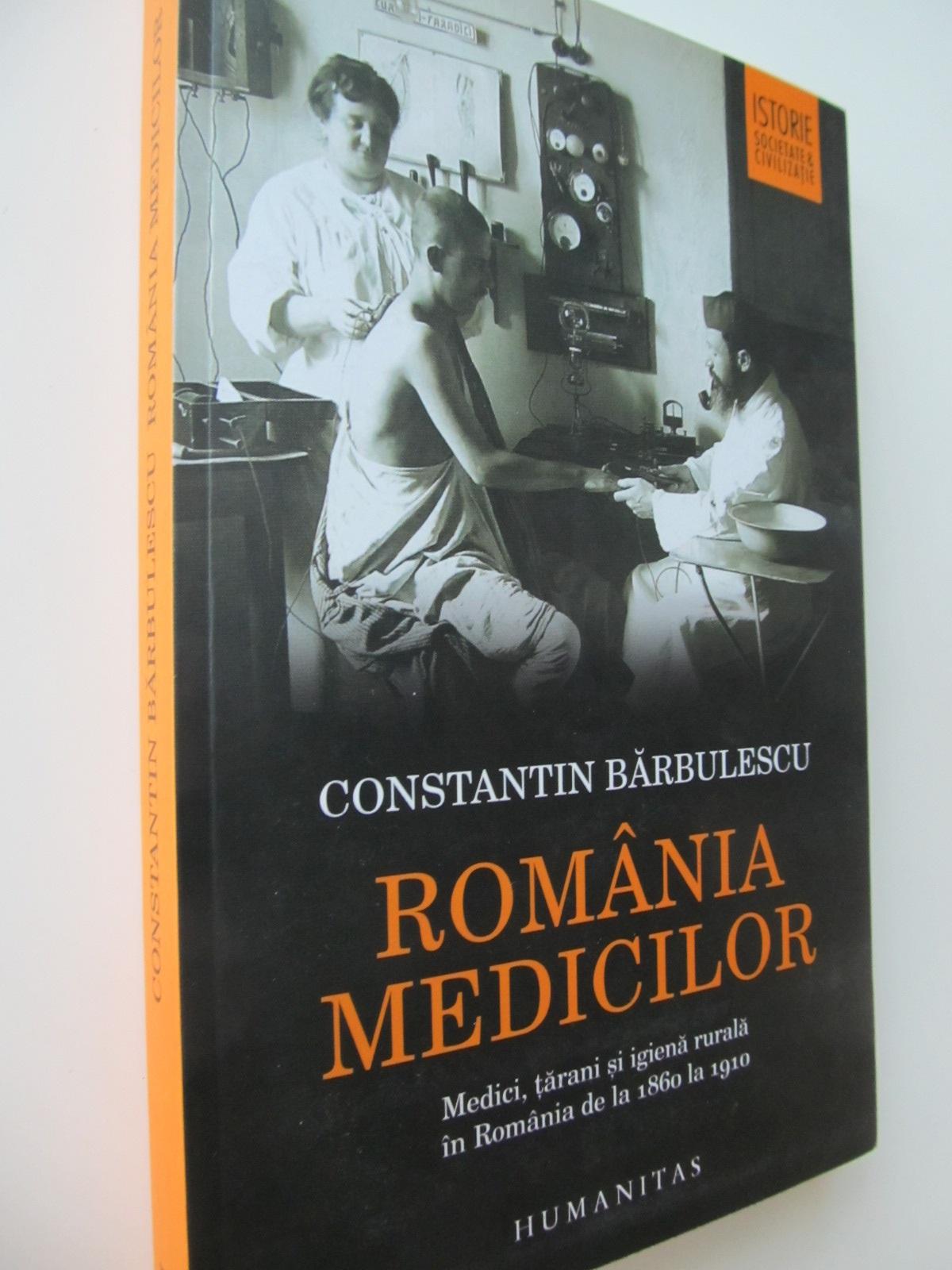 Romania medicilor - Constantin Barbulescu | Detalii carte