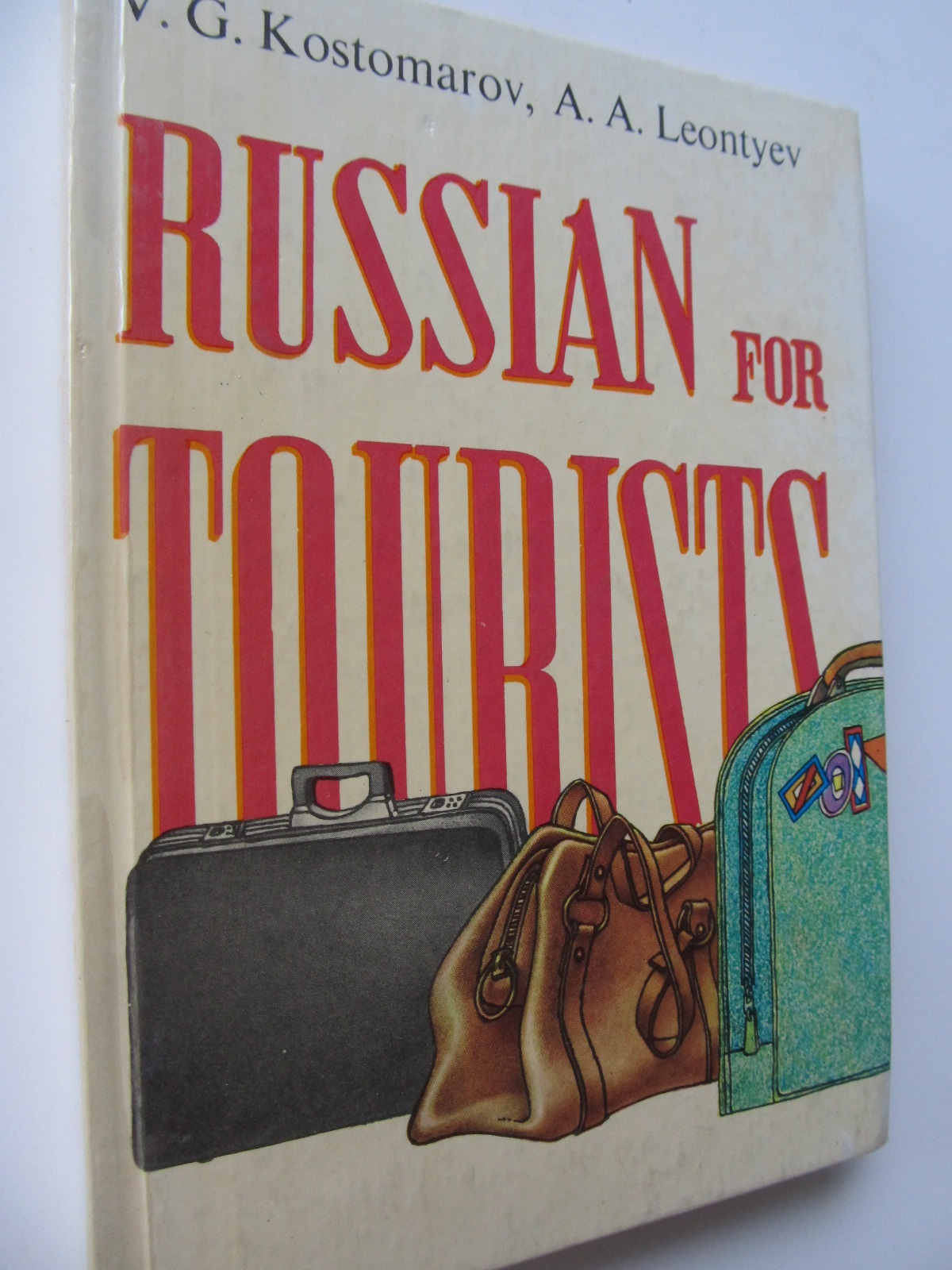 Russian for tourists - V. G. Kostomarov , A. A. Leontyev | Detalii carte
