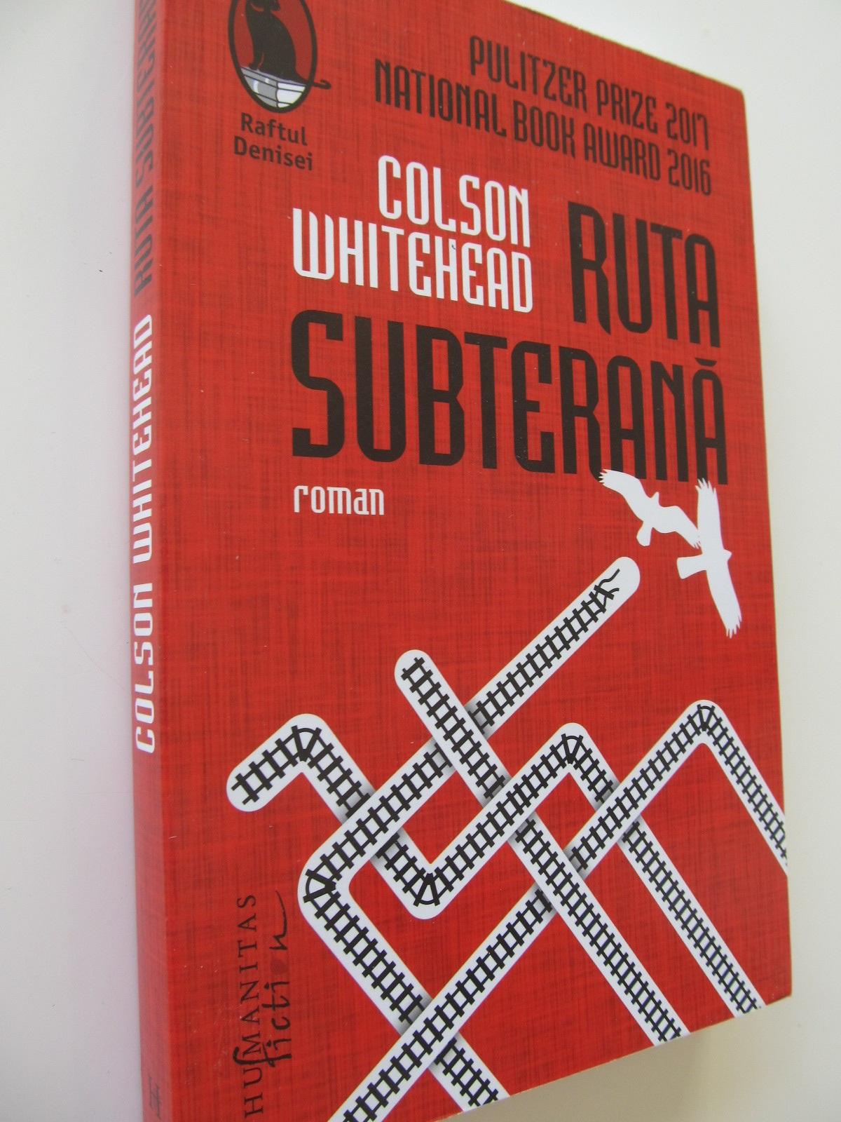 Ruta subterana - Colson Whitehead | Detalii carte