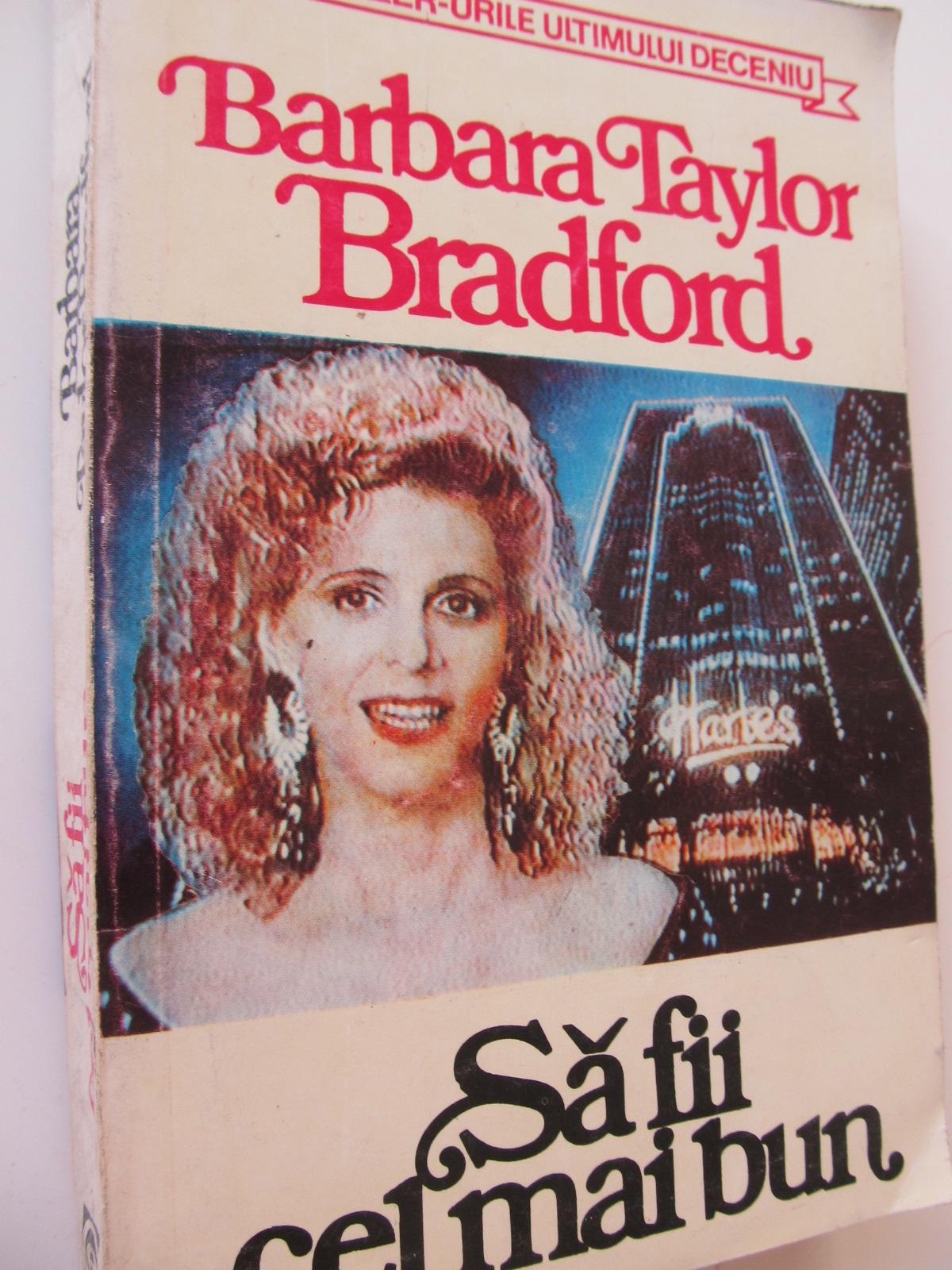 Carte Sa fii cel mai bun - Barbara Taylor Bradford
