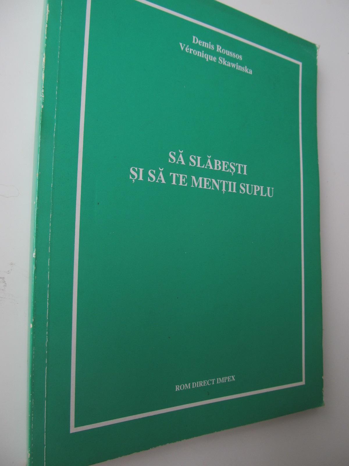 Sa slabesti si sa te mentii suplu - Demis Roussos , ... | Detalii carte
