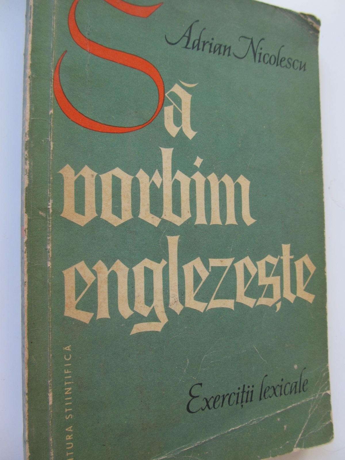 Sa vorbim englezeste - Adrian Nicolescu | Detalii carte
