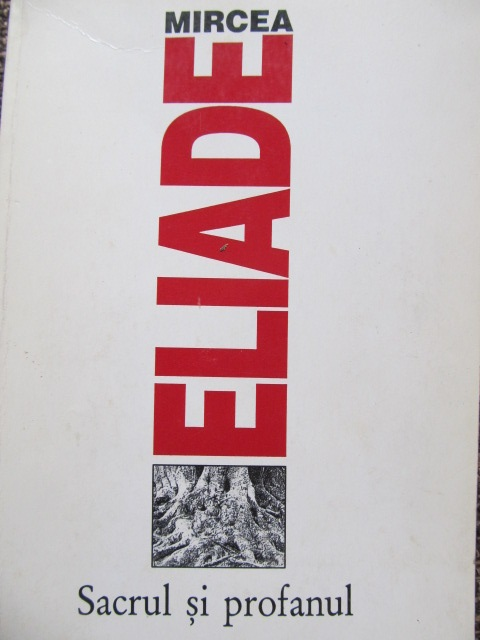 Sacrul si profanul [1] - Mircea Eliade | Detalii carte