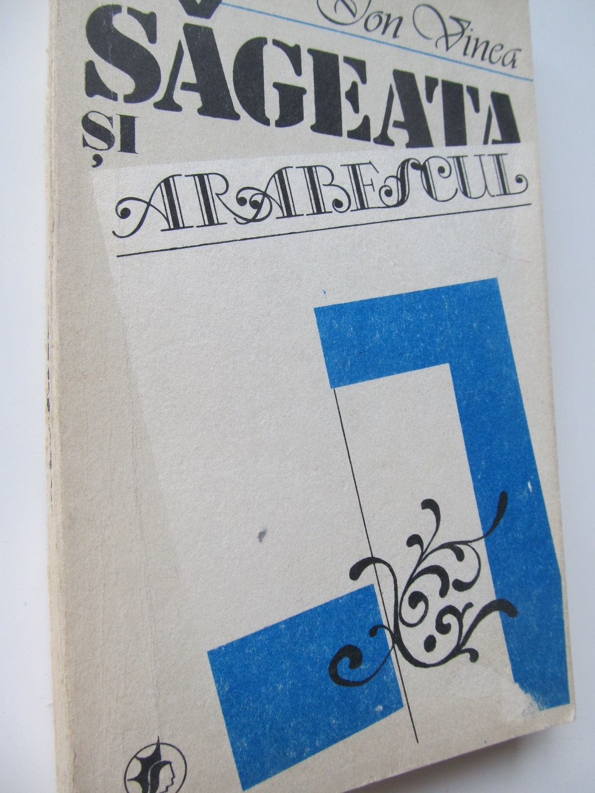 Sageata si arabescul - Ion Vinea | Detalii carte