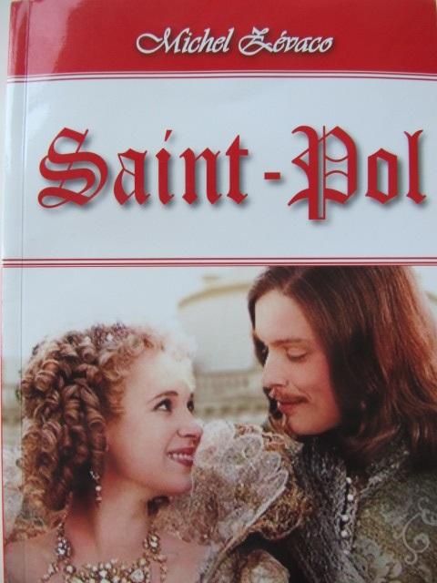 Saint Pol - Michel Zevaco | Detalii carte