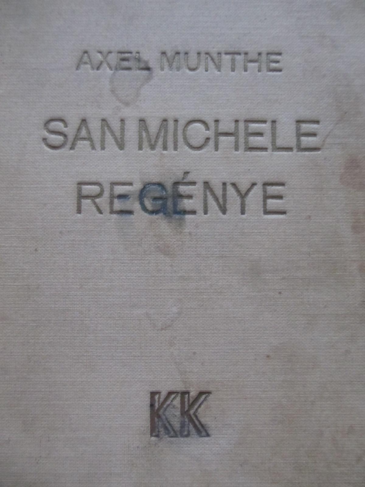 San Michele regenye - Axel Munthe | Detalii carte