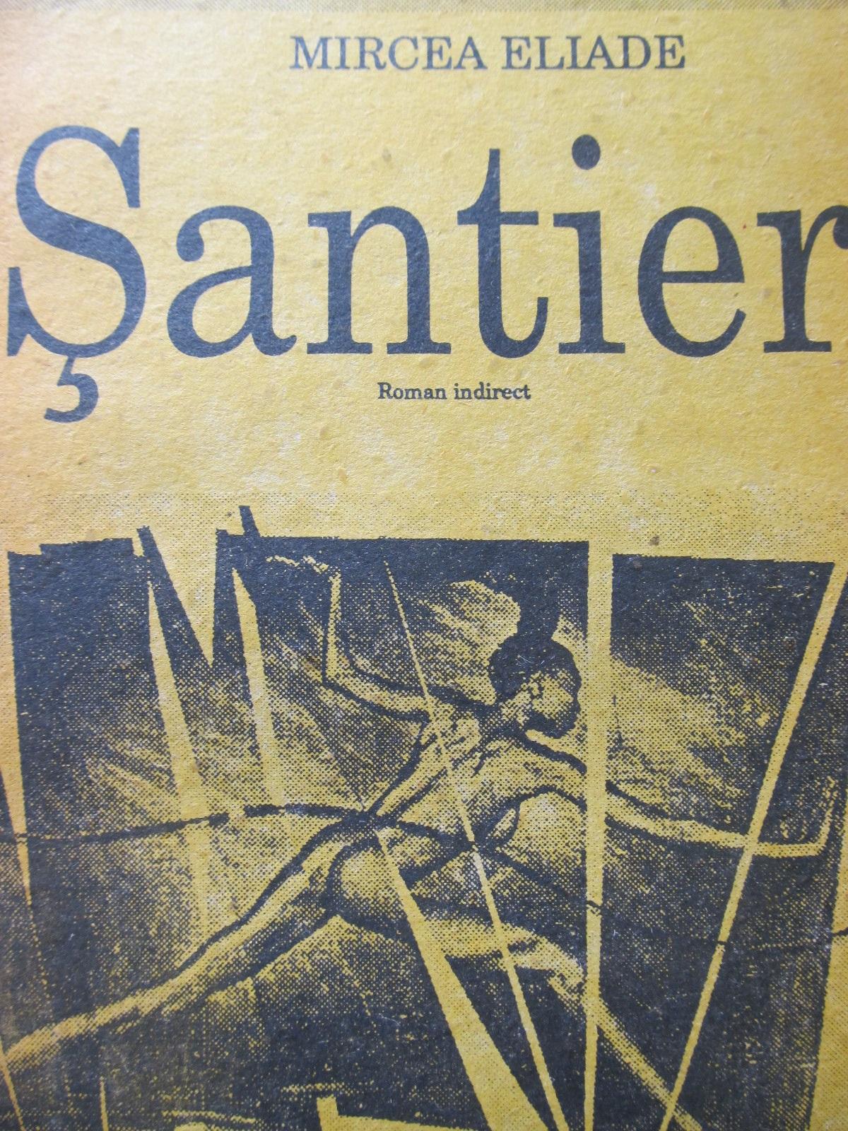 Santier - Mircea Eliade | Detalii carte