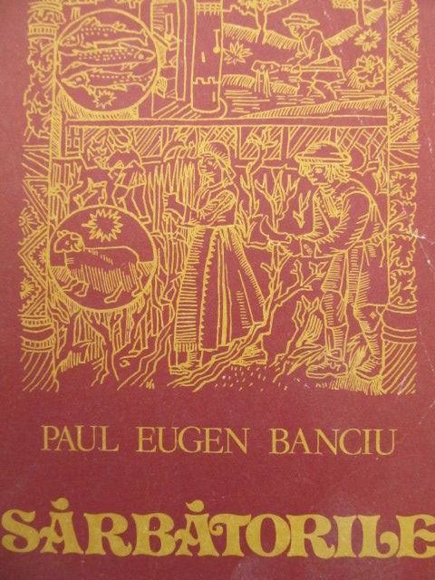 Sarbatorile - Paul Eugen Banciu | Detalii carte