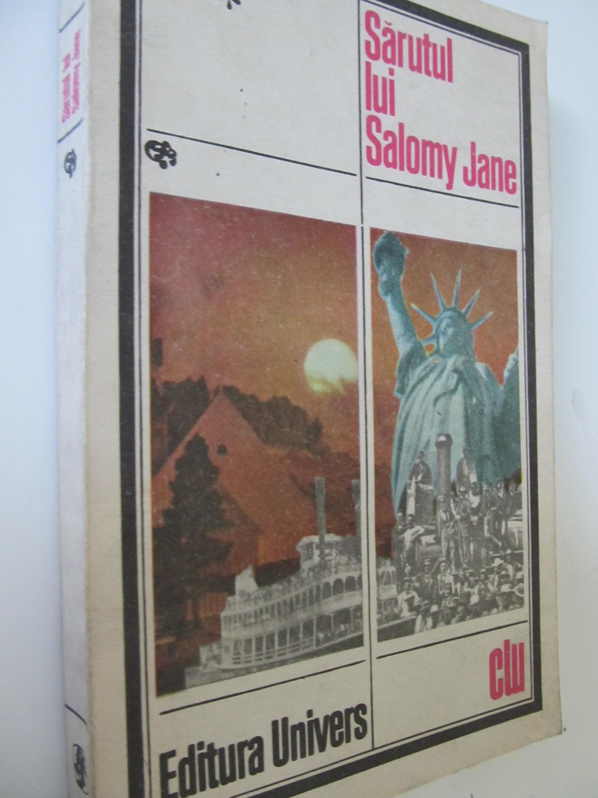 Sarutul lui Salomy Jane - proza americana din a doua jumatate a secolului al XIX-lea - ***   Detalii carte