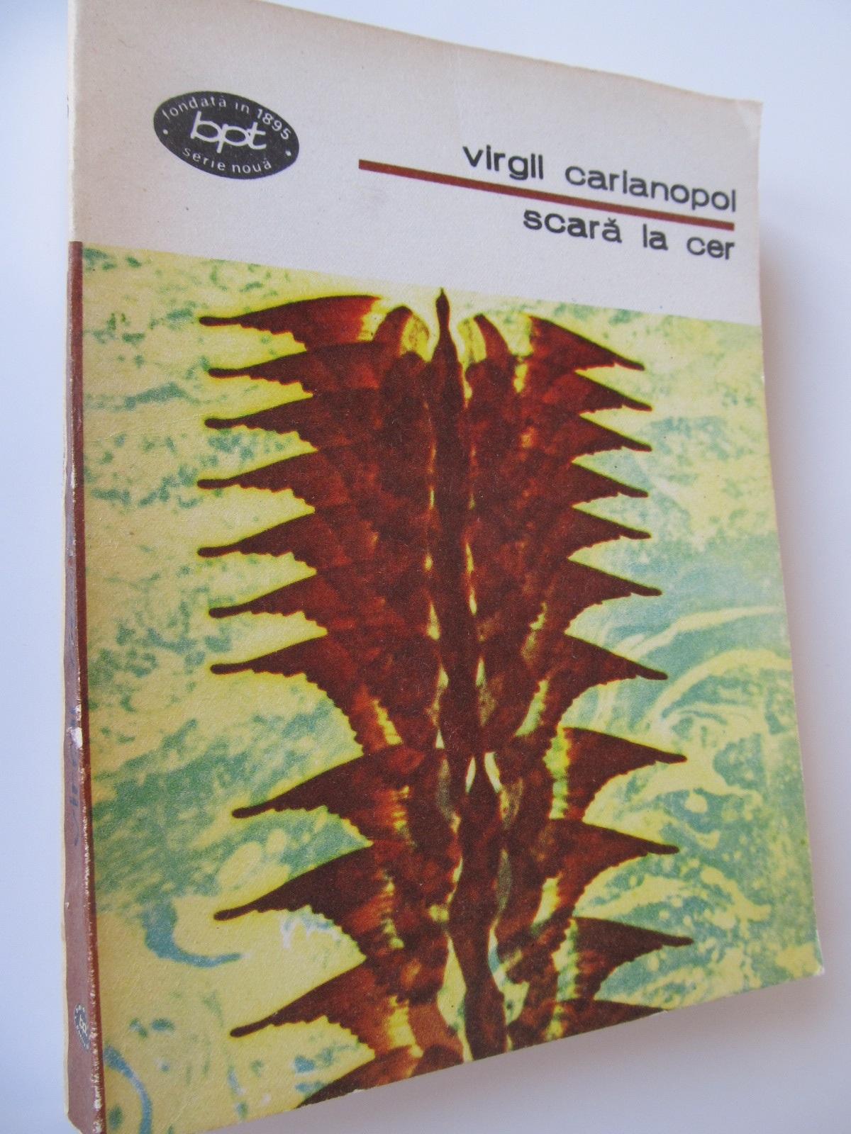 Scara la cer - Virgil Carianopol | Detalii carte