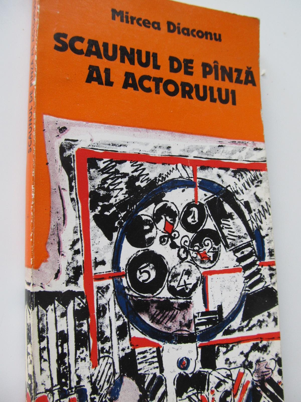 Scaunul de panza al actorului - Mircea Diaconu | Detalii carte