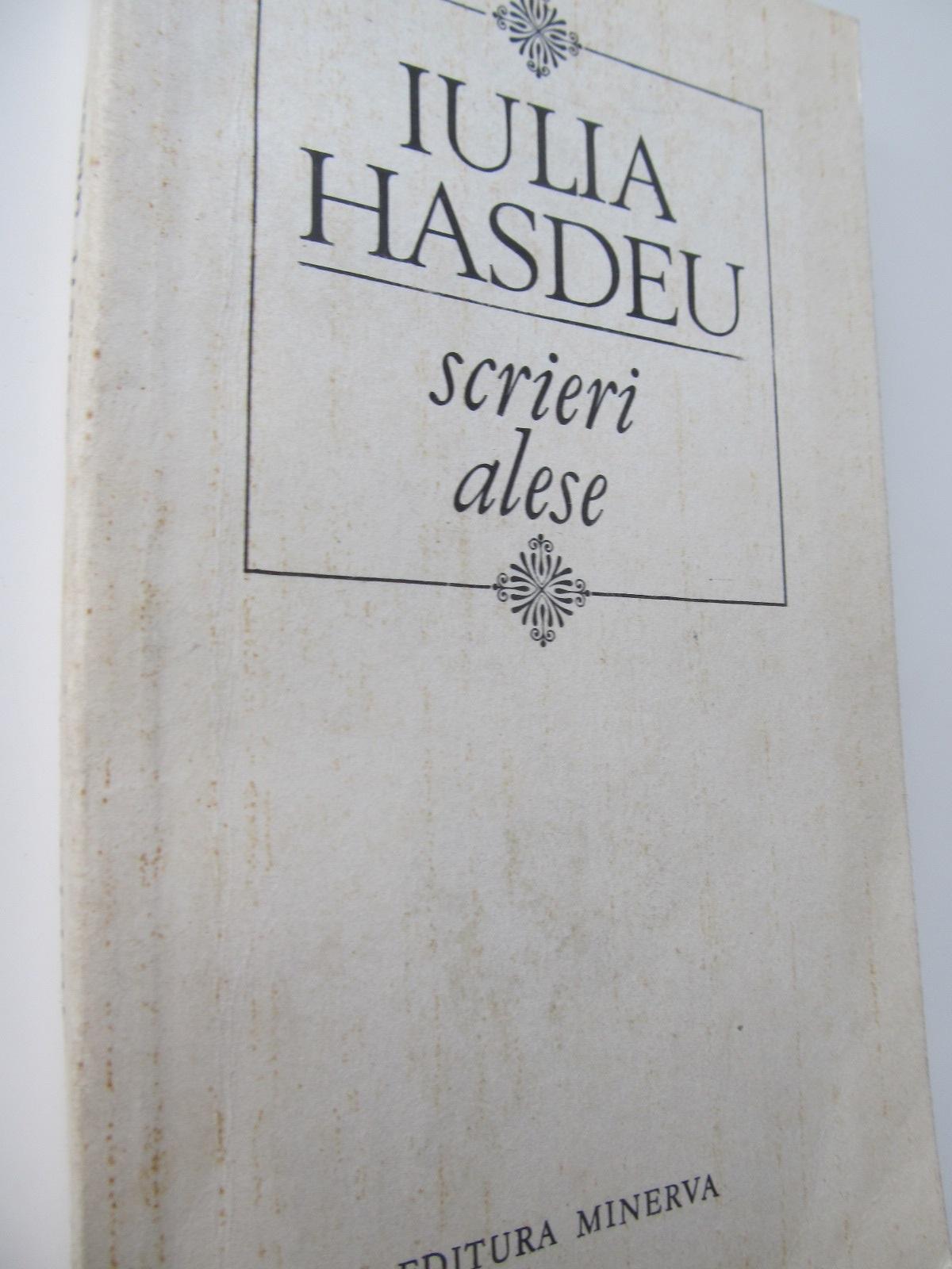 Scrieri alese - Iulia Hasdeu | Detalii carte