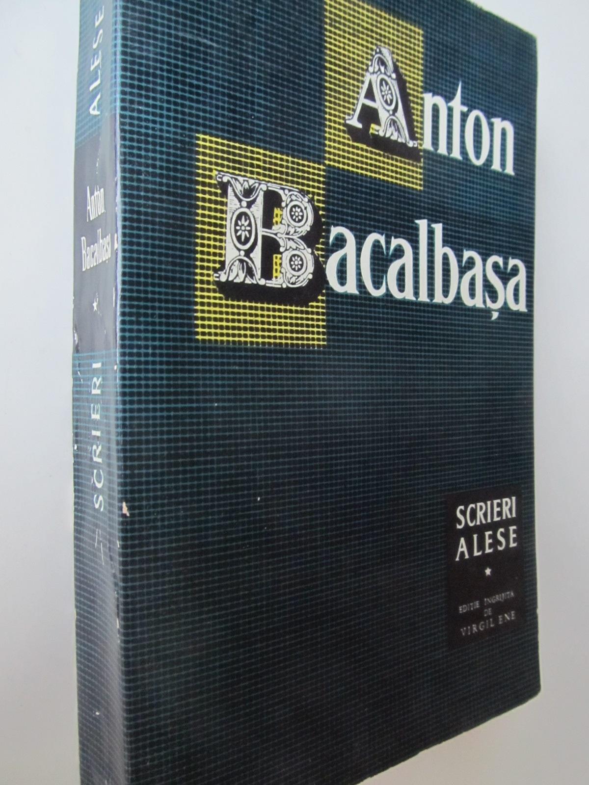 Scrieri alese (vol. 1) - Anton Bacalbasa | Detalii carte