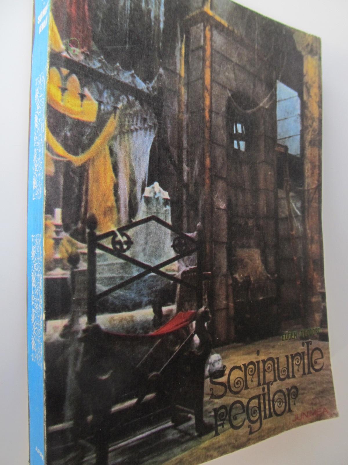 Scrinurile regilor - Eugen Teodoru | Detalii carte
