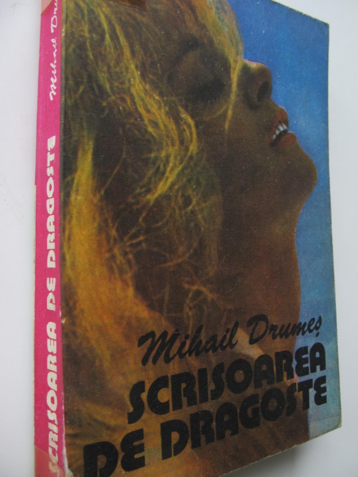 Scrisoarea de dragoste - Mihail Drumes | Detalii carte