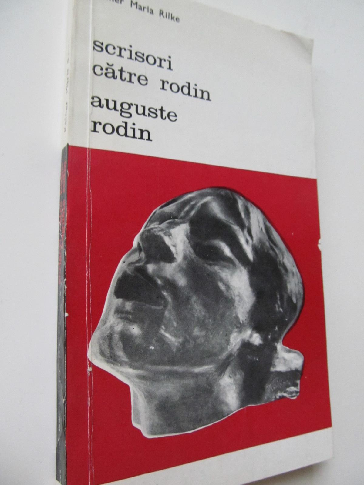 Scrisori catre Rodin Auguste Rodin - Rainer Maria Rilke | Detalii carte