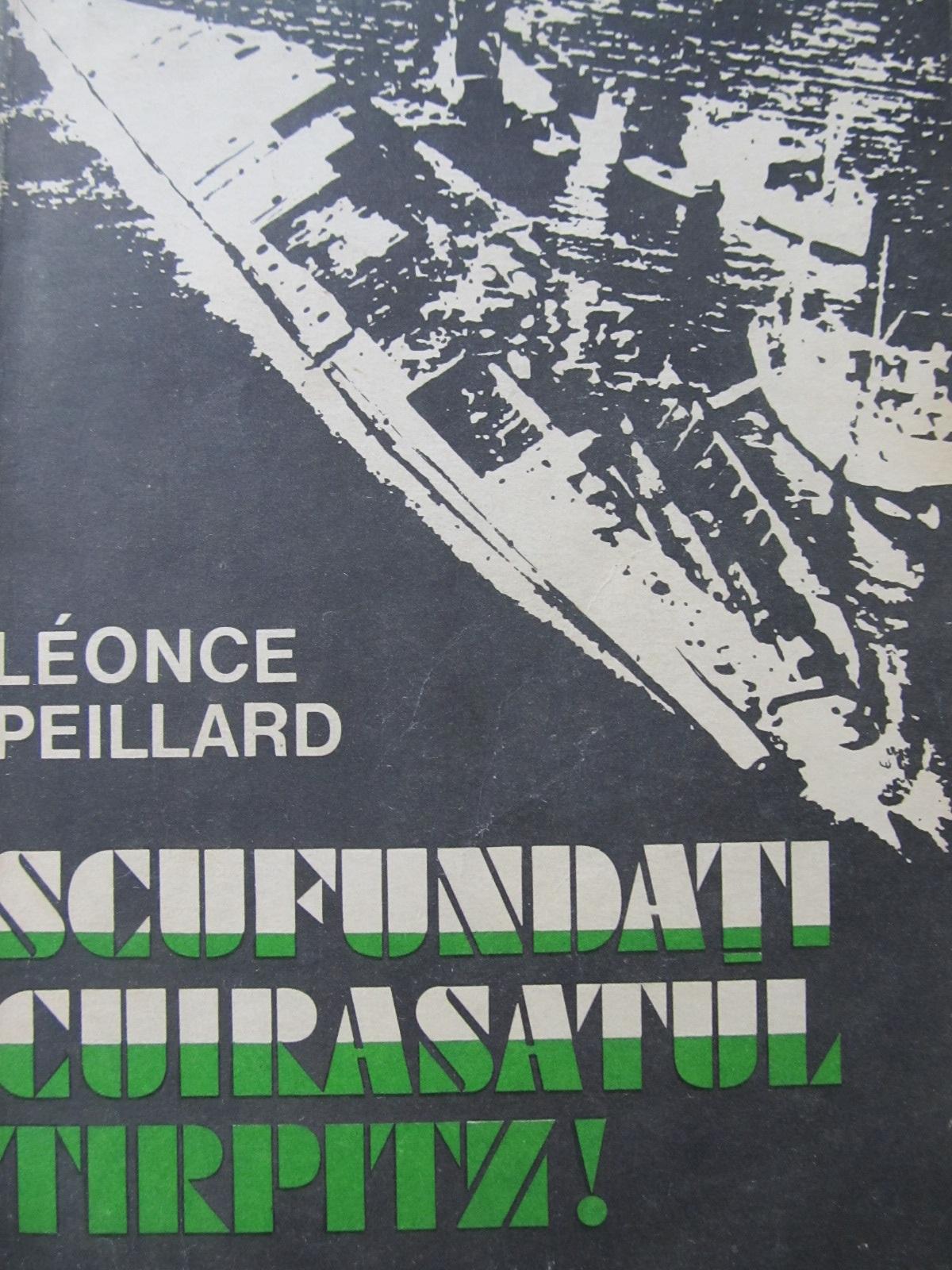 Scufundati cuirasatul Tirpitz ! - Leonce Peillard | Detalii carte