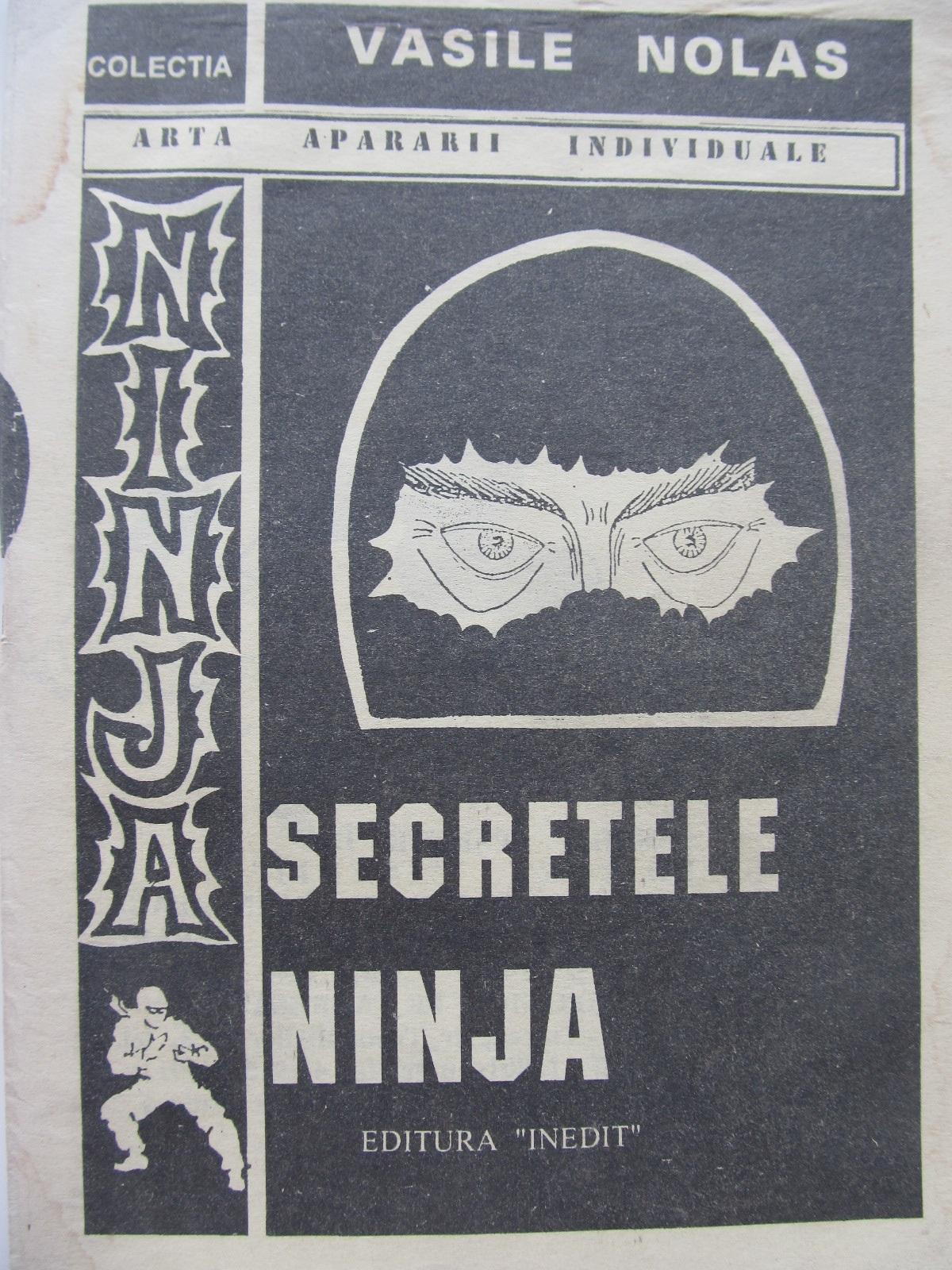 Secretele ninja - Vasile Nolas | Detalii carte