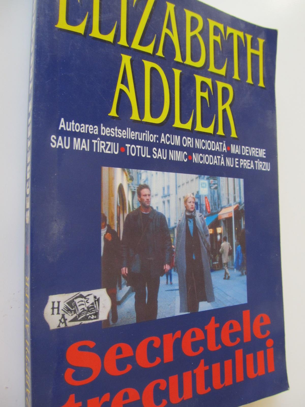 Secretele trecutului - Elisabeth Adler | Detalii carte