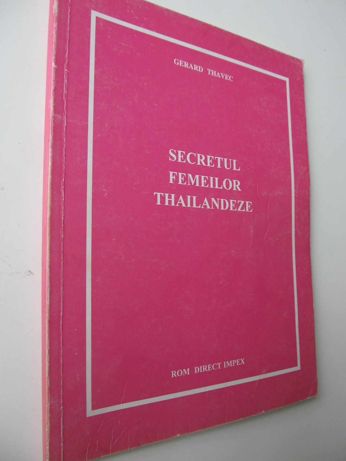 Secretul femeilor tailandeze - Gerard Thavec | Detalii carte