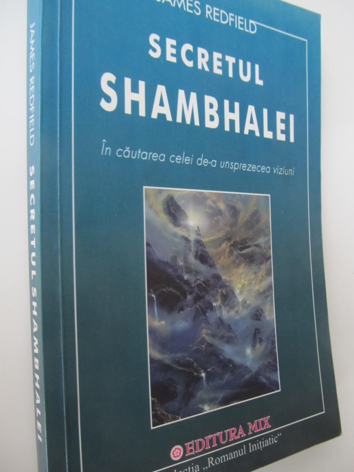 Secretul Shambhalei - In cautarea celei de-a unsprezece viziuni - James Redfield   Detalii carte