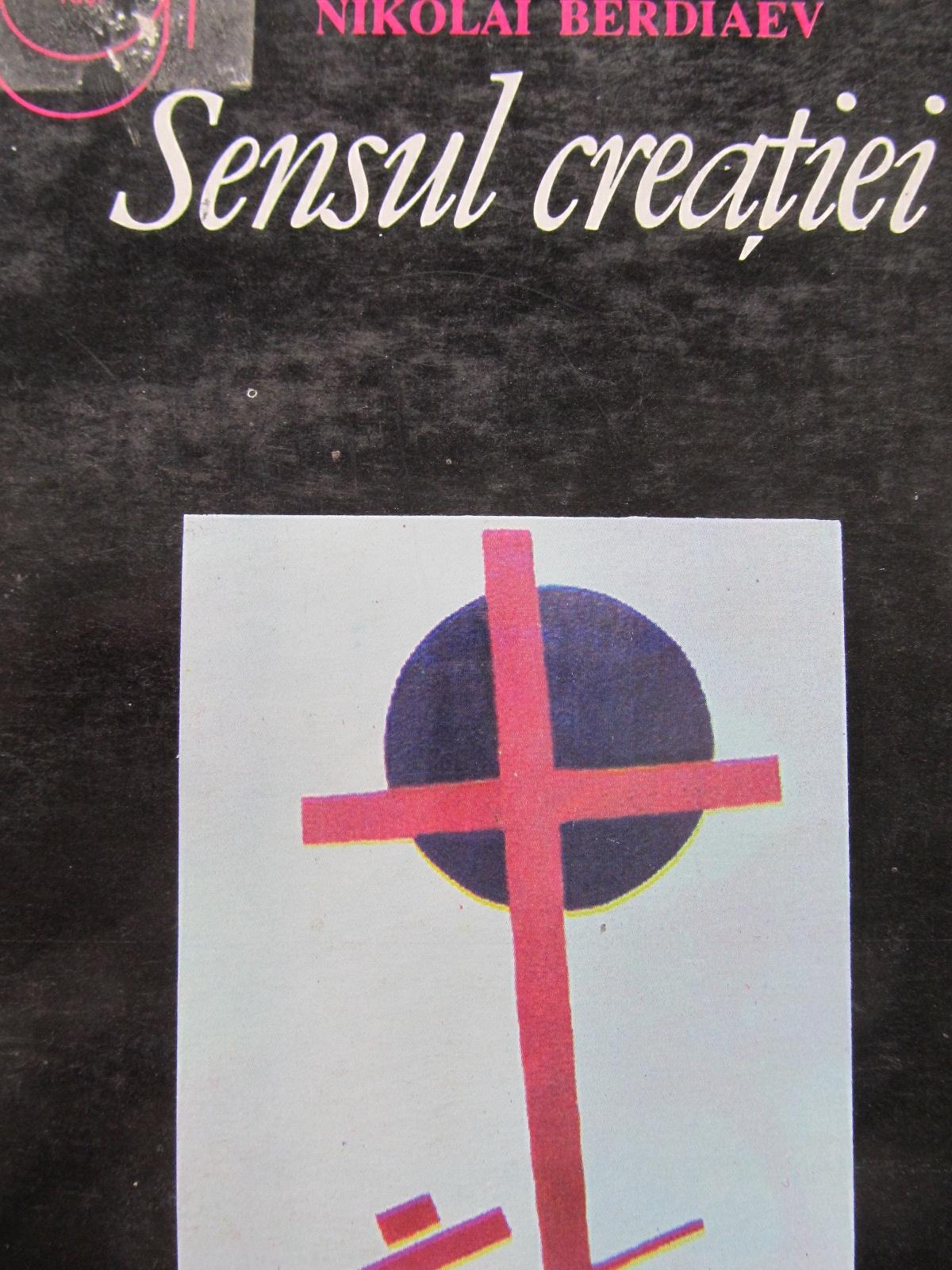 Sensul creatiei - Incercare de indreptatire a omului - Nikolai Berdiaev | Detalii carte