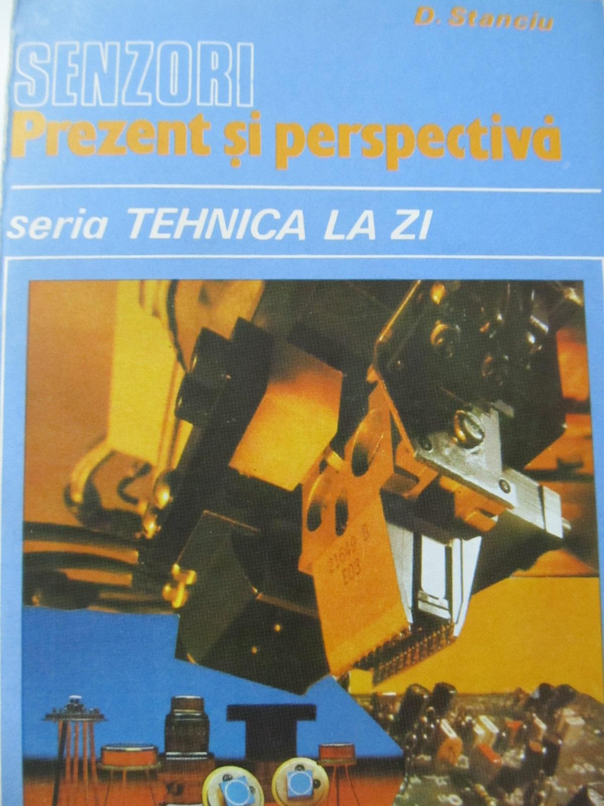 Senzori prezent si perspectiva - D. Stanciu | Detalii carte