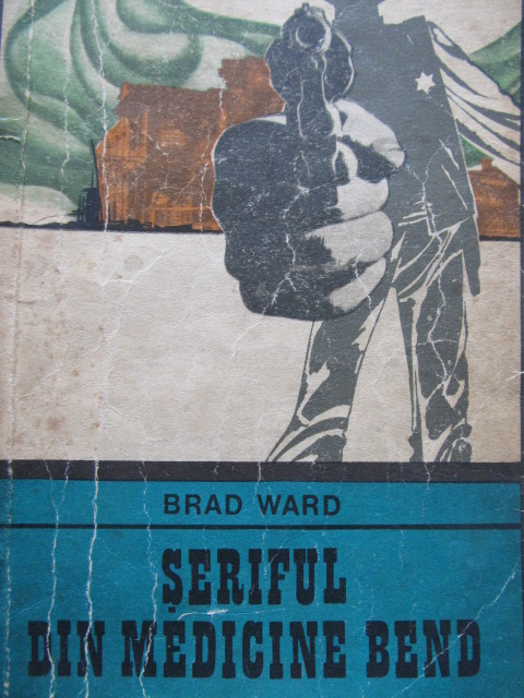 Seriful din Medicine Bend - Brad Ward | Detalii carte