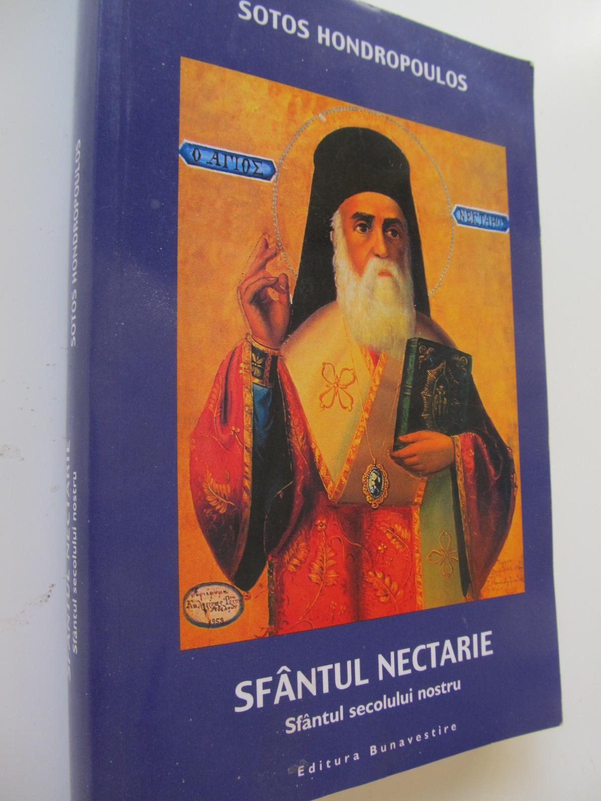 Sfantul Nectarie - Sfantul secolului nostru - Sotos Hondropoulos | Detalii carte