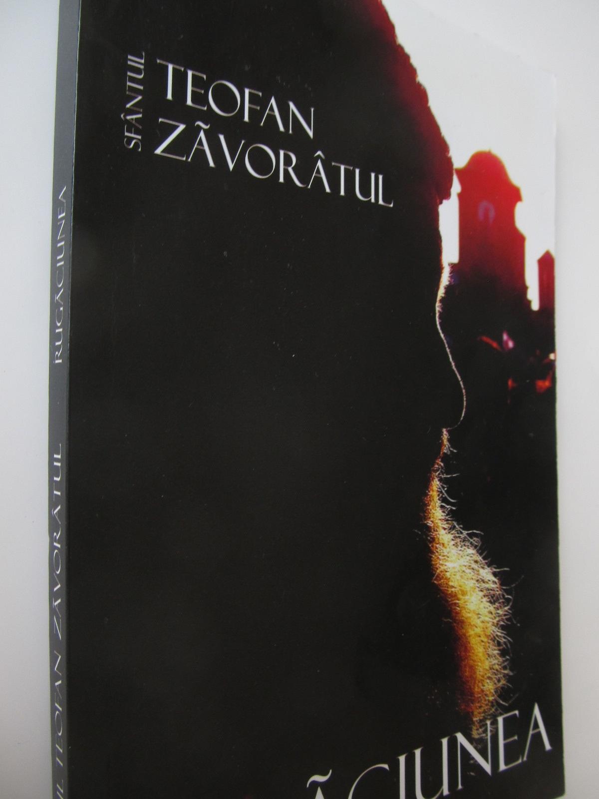 Rugaciunea - Sfantul Teofan Zavoratul   Detalii carte