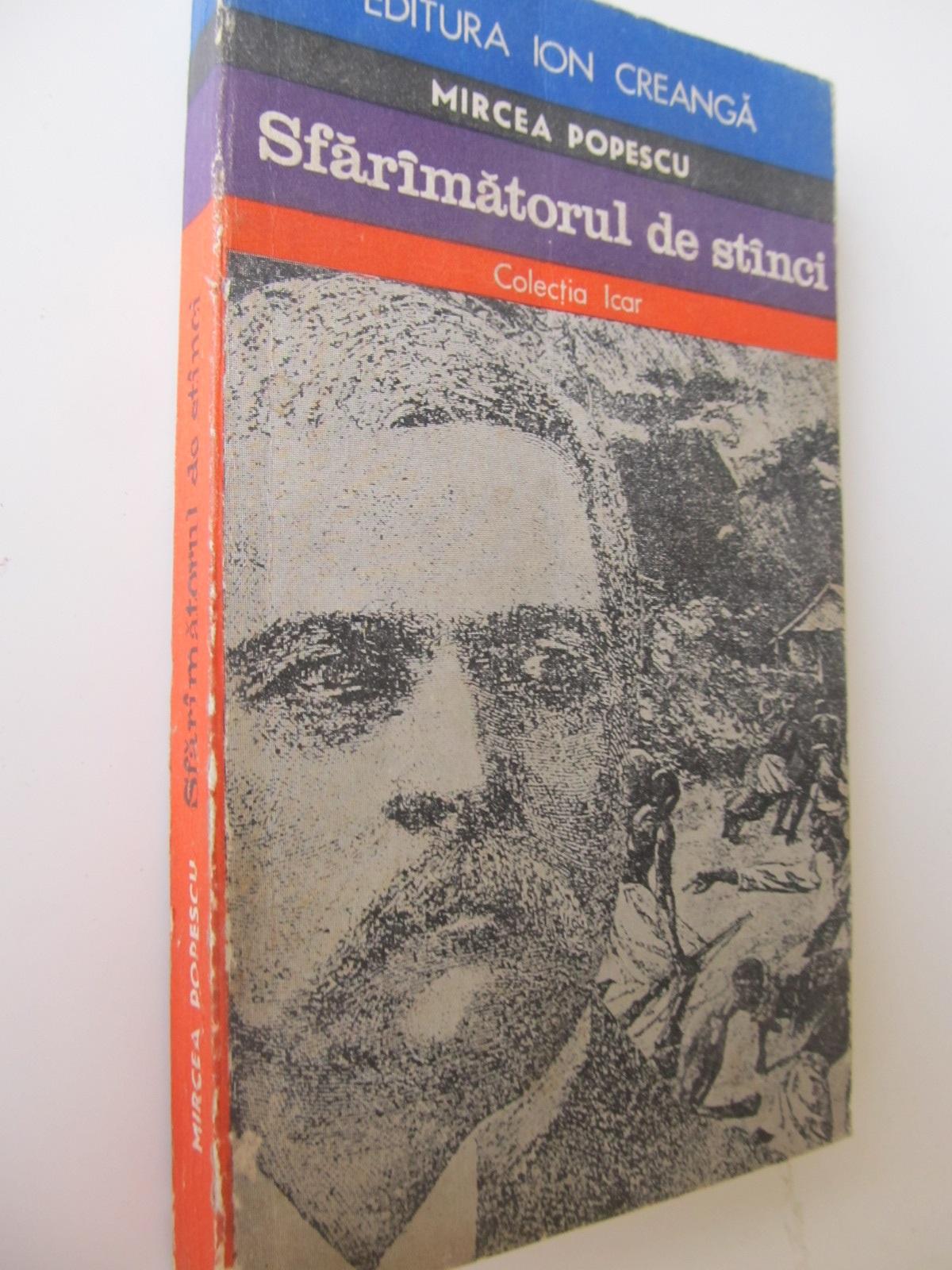 Sfaramatorul de stanci - Mircea Popescu | Detalii carte