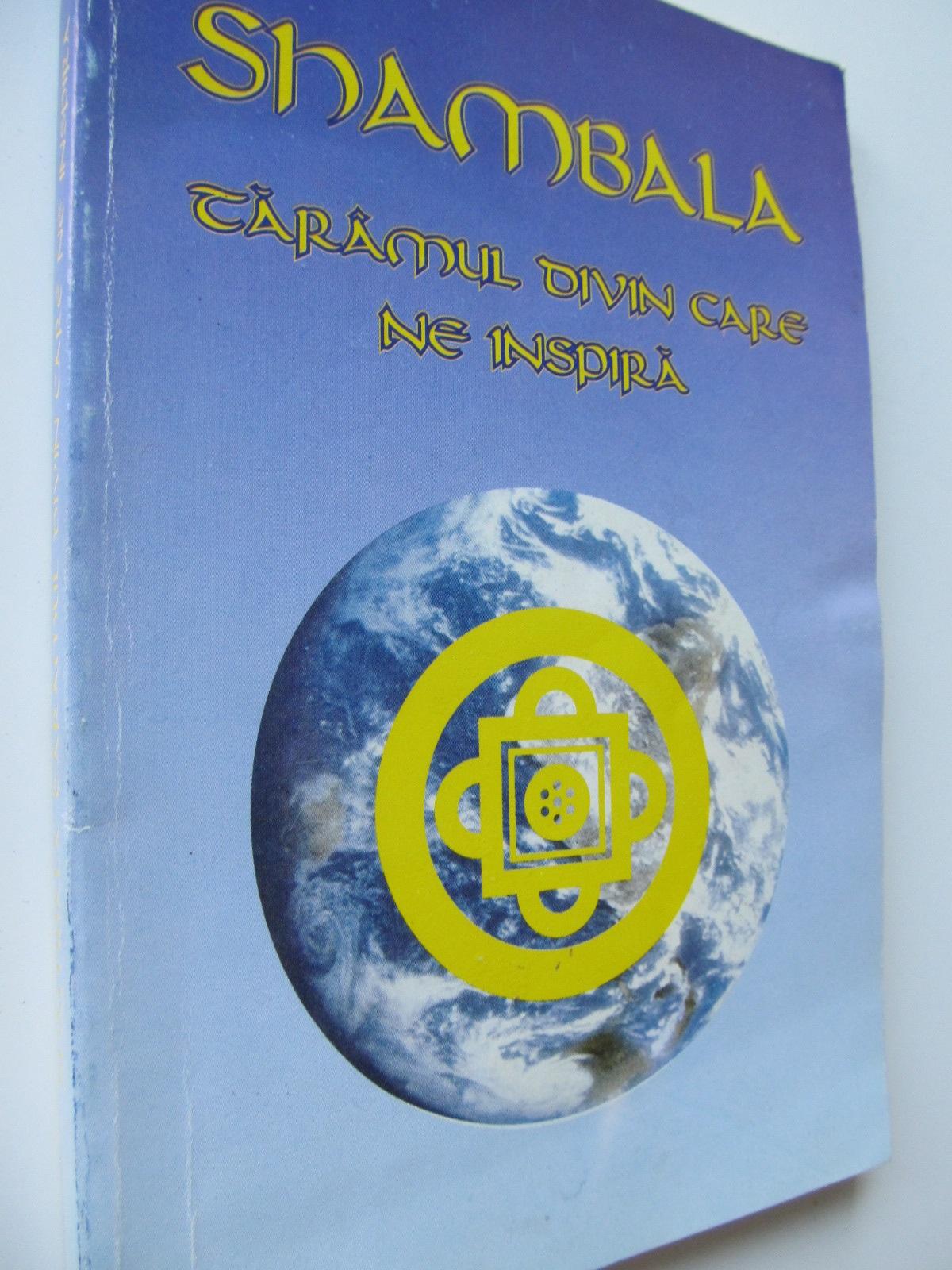 Shambala - taramul divin care ne inspira - Simona Trandafir , Claudiu Trandafir   Detalii carte