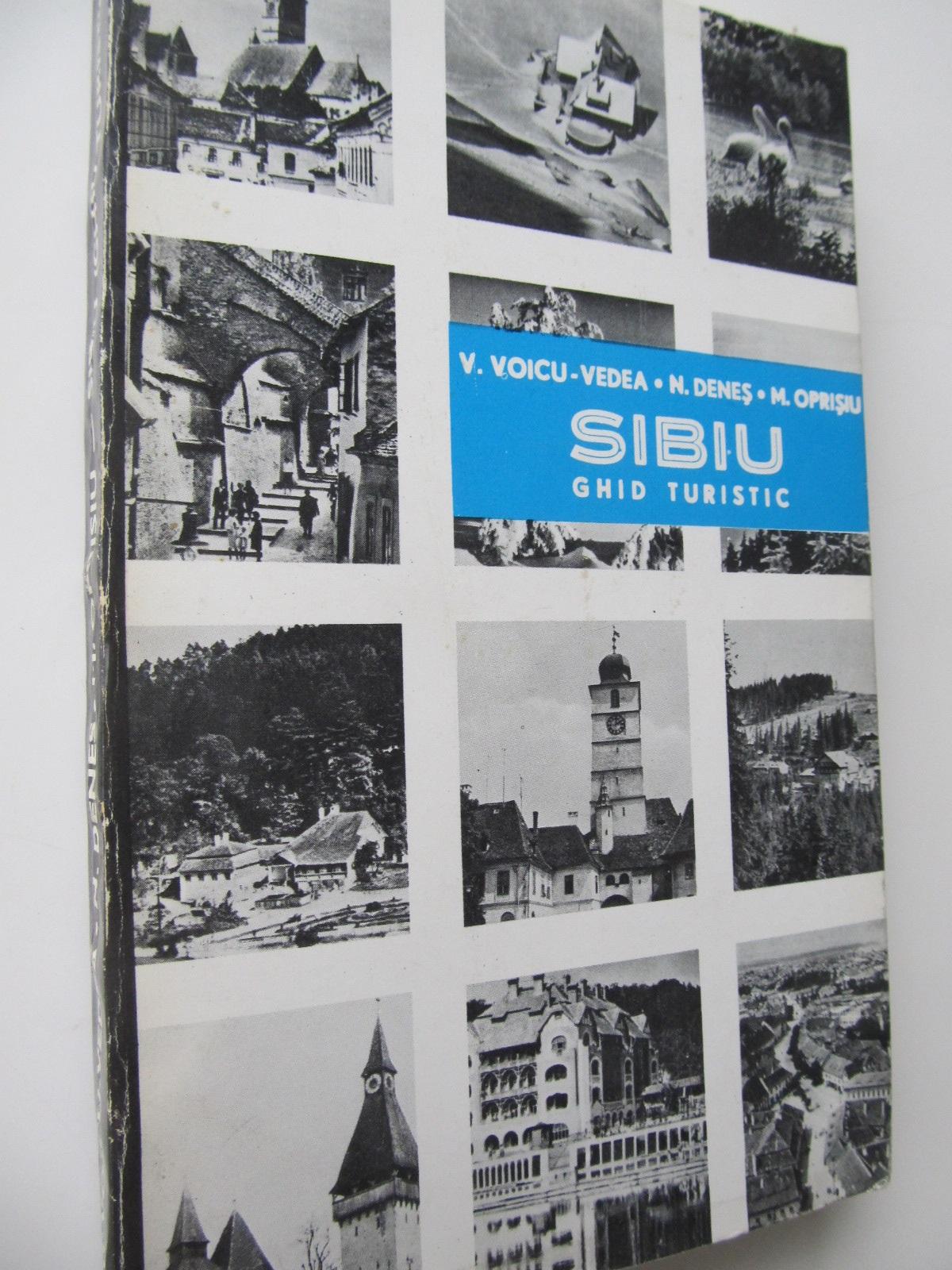 Sibiu - ghid turistic (cu harta) - V. Voicu Vedea , N. Denes , ... | Detalii carte