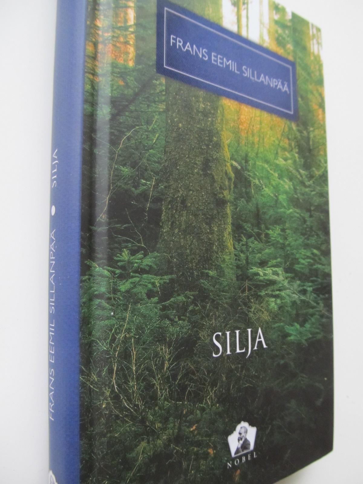 Silja sau O soarta zbuciumata - Frans Eemil Sillanpaa | Detalii carte
