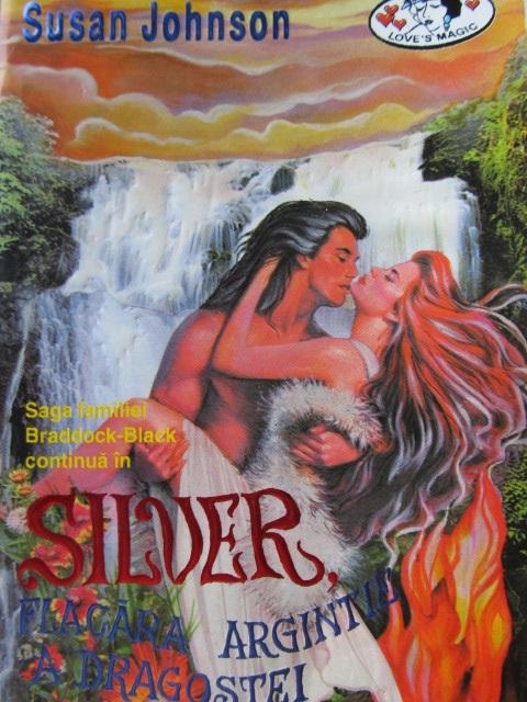 Silver , flacara de argint a dragostei [1] - Susan Johnson | Detalii carte