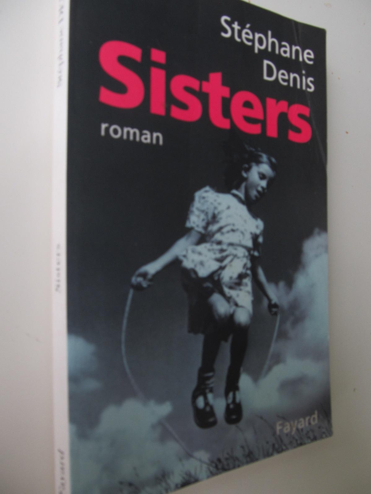Sisters (lb. franceza) - Stephane Denis   Detalii carte