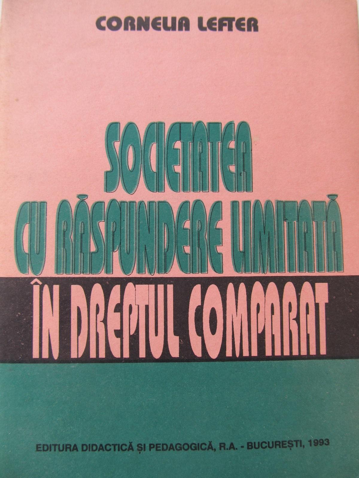 Societatea cu raspundere limitata in dreptul comparat - Cornelia Lefter | Detalii carte