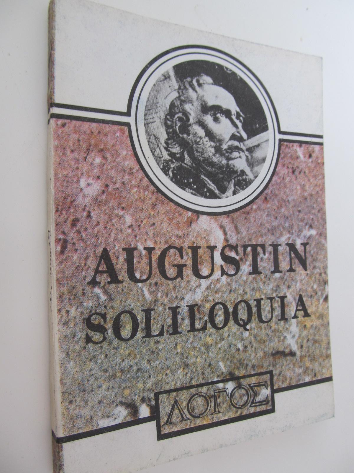 Soliloquia - vorbiri insingurate - Sermones - predici - Aurelius Augustinus   Detalii carte