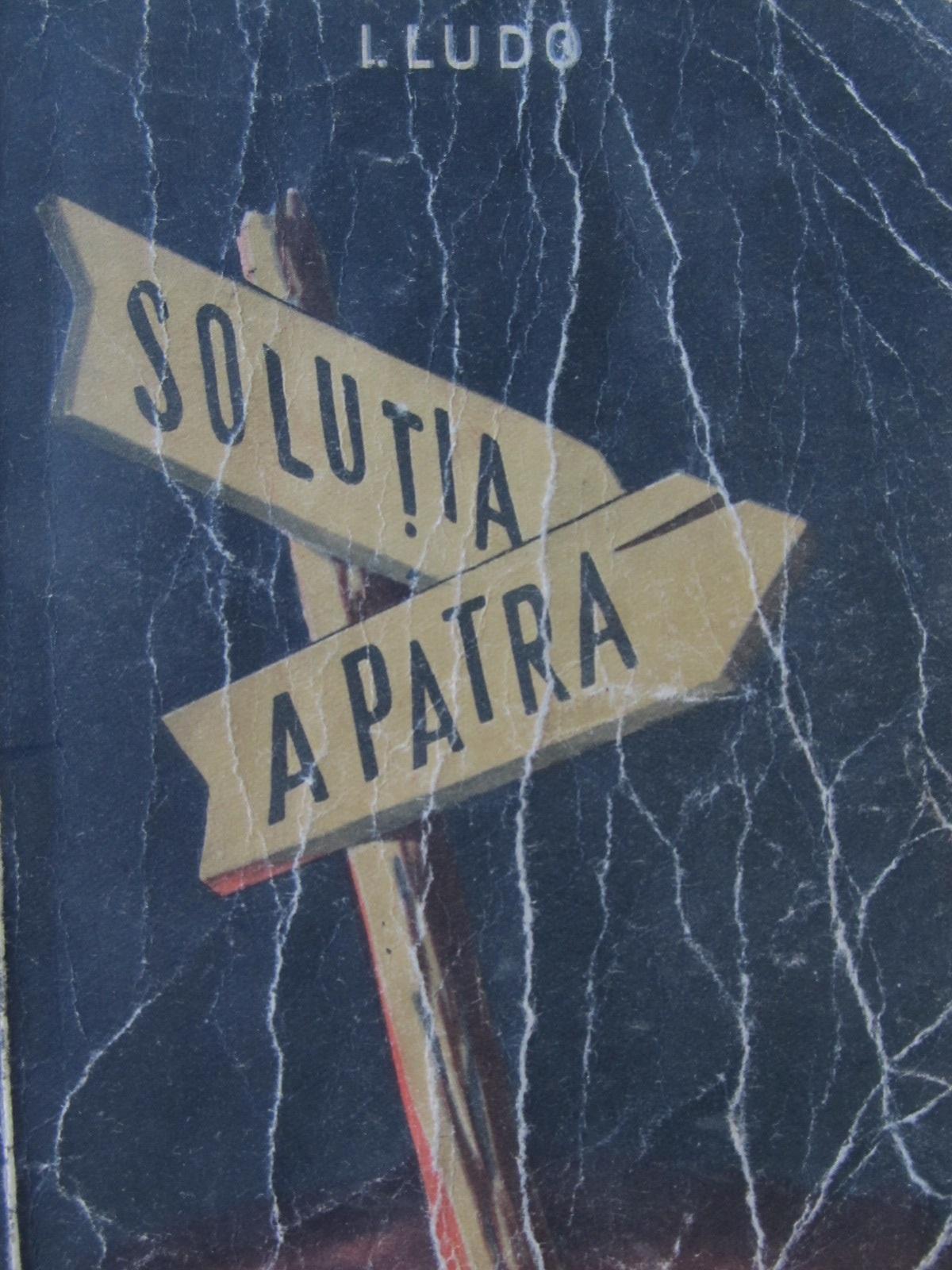 Solutia a patra - I. Ludo | Detalii carte