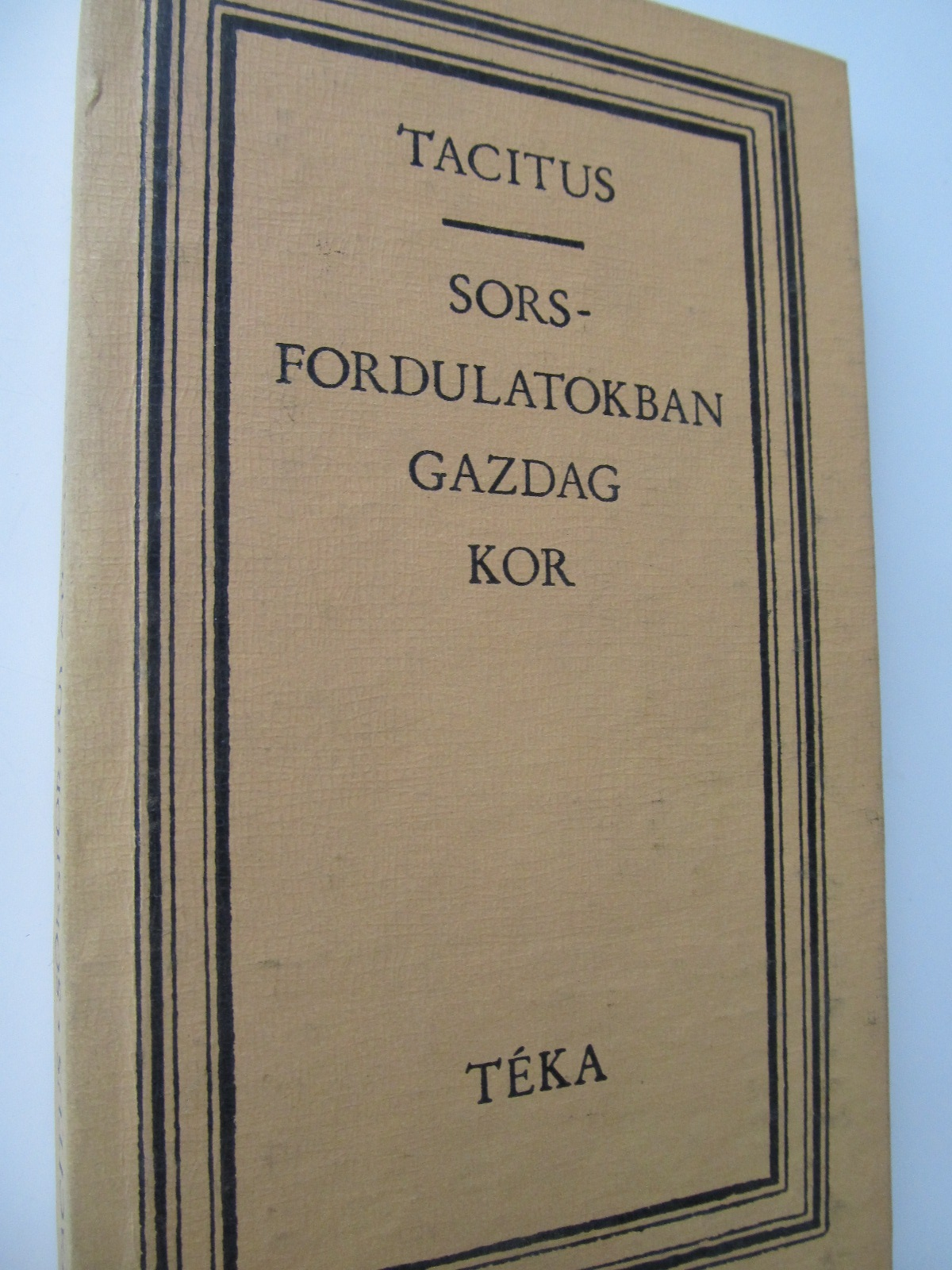 Sorsfordulatokban gazdag kor - Tacitus | Detalii carte