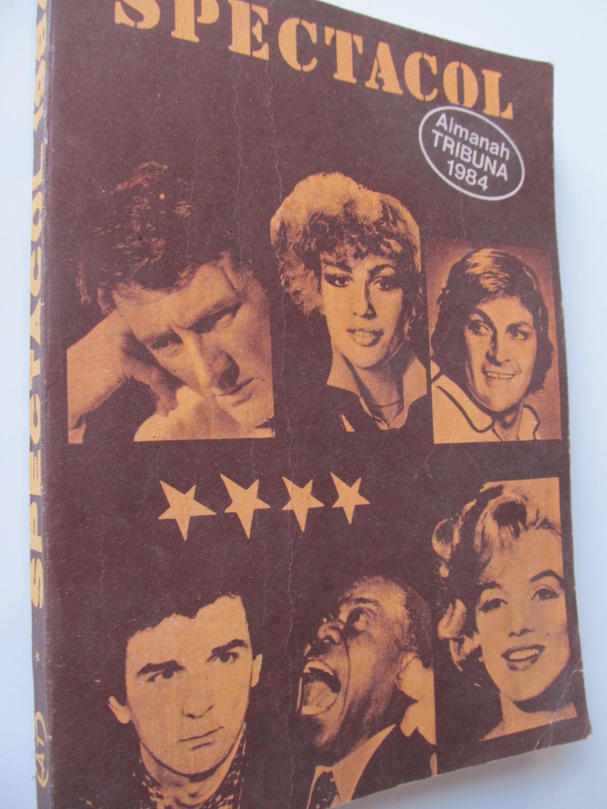 Spectacol - Almanah Tribuna 1984 - *** | Detalii carte