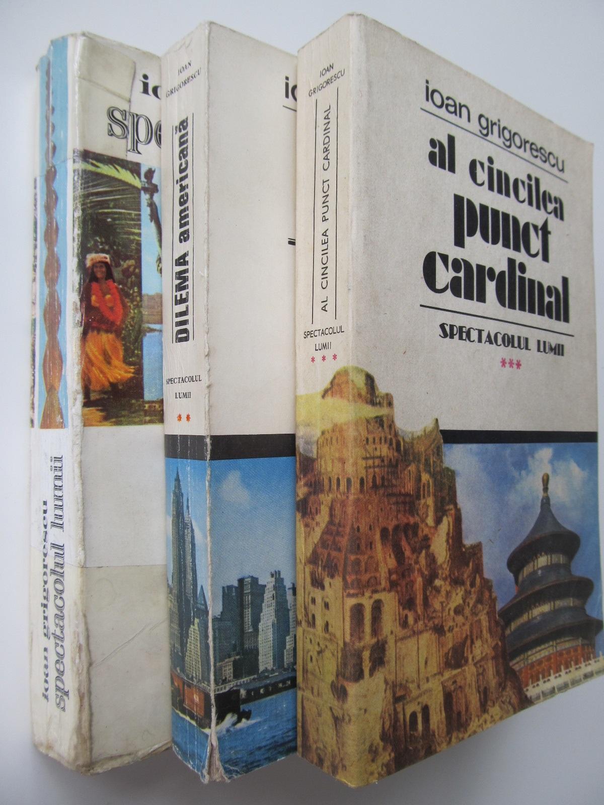 Spectacolul lumii (3 vol.) - complet - Ioan Grigorescu | Detalii carte