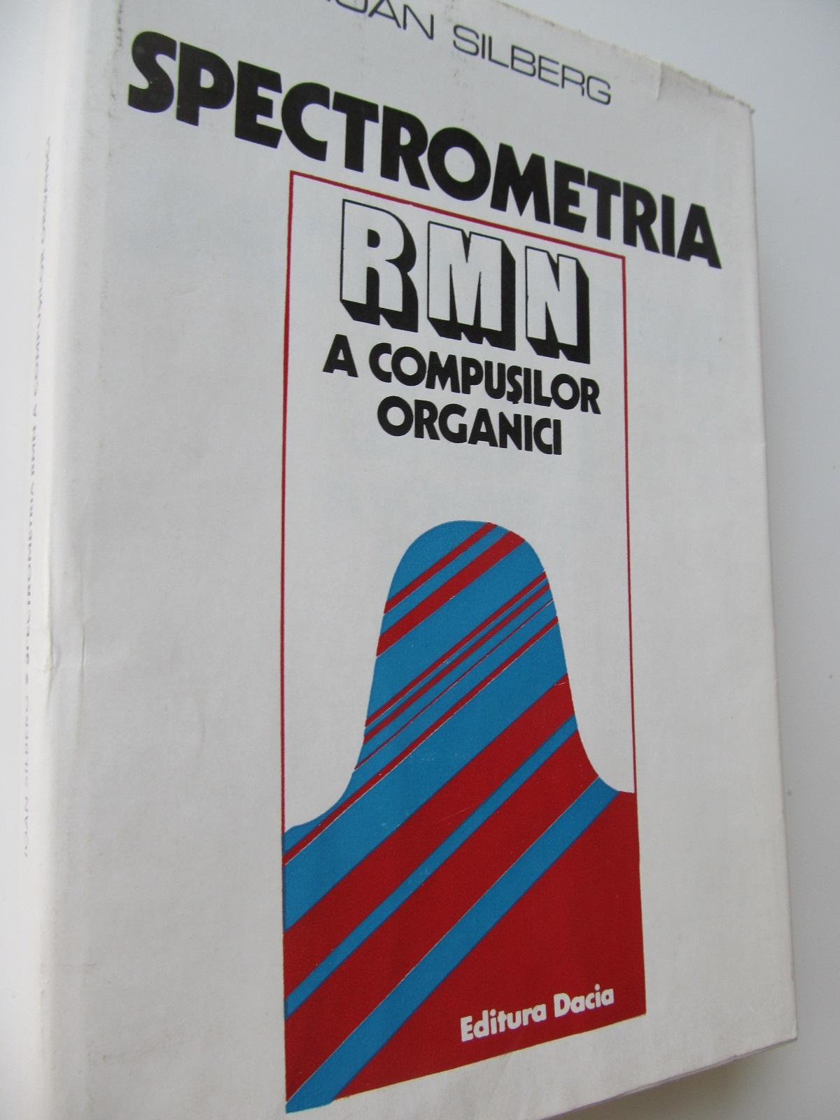 Spectrometria RMN a compusilor organici - Ioan Silberg | Detalii carte