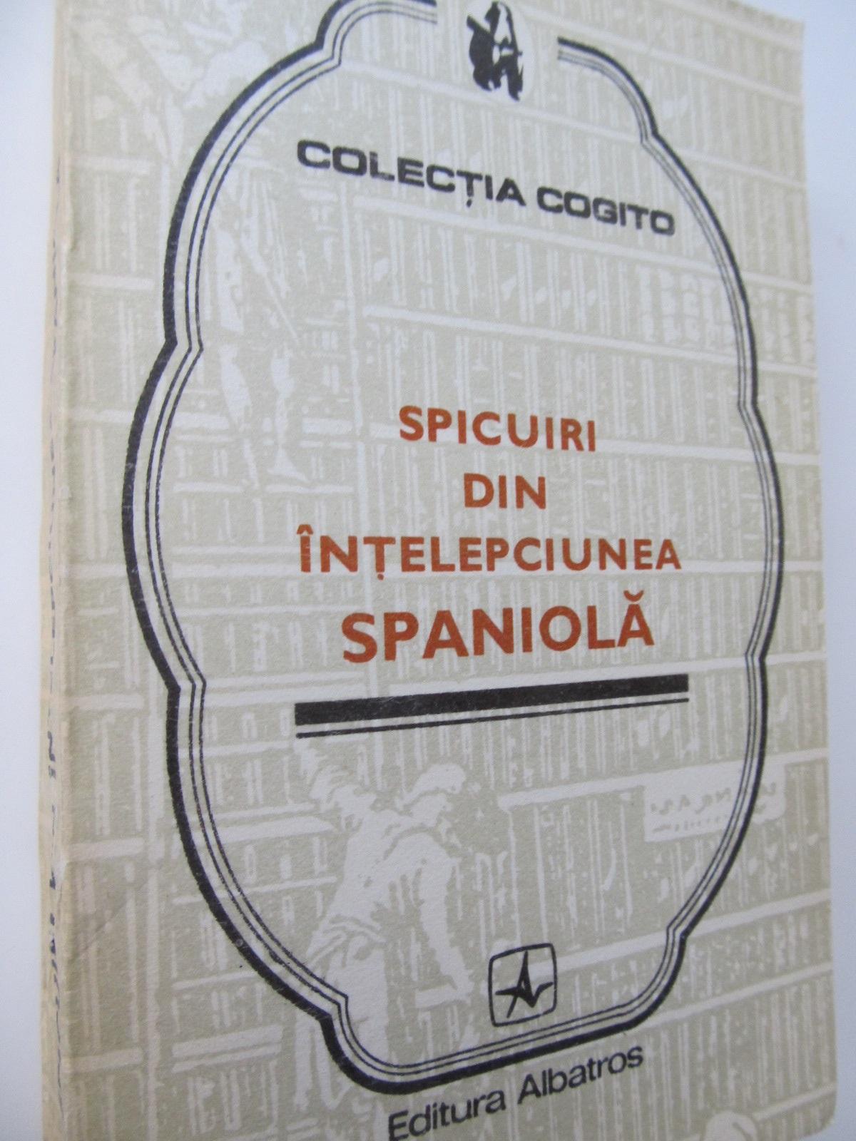 Spicuiri din intelepciunea spaniola - *** | Detalii carte